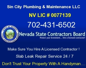 Sin City Licensed - Bonded & Insured 24 / 7 North Las Vegas Emergency Plumber Call Us Today for an Estimate at (702) 431-6502 Seven Hills (Henderson NV) Nevada